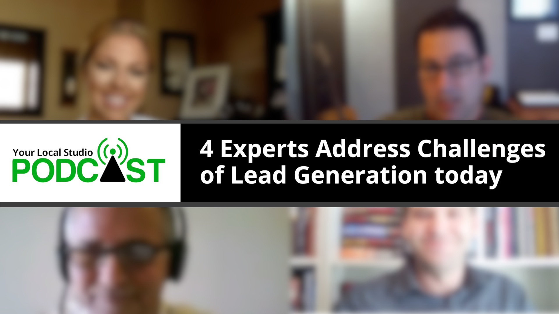 4 Experts Address Challenges of Lead Generation Today