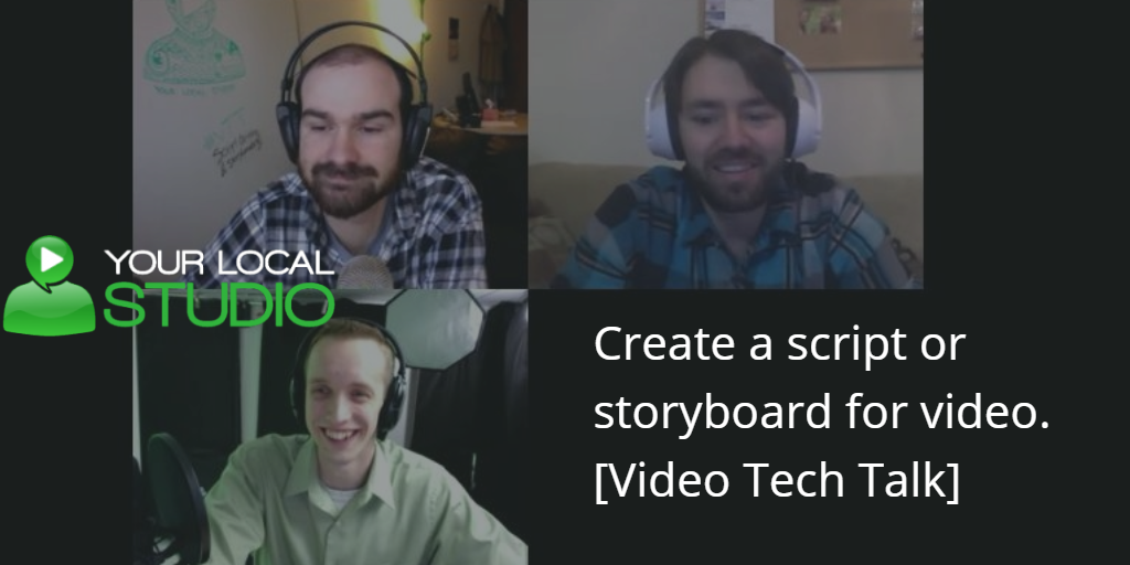Create a Script or Storyboard for Video [Video Tech Talk]