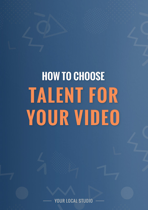How to Choose Talent for Your Video