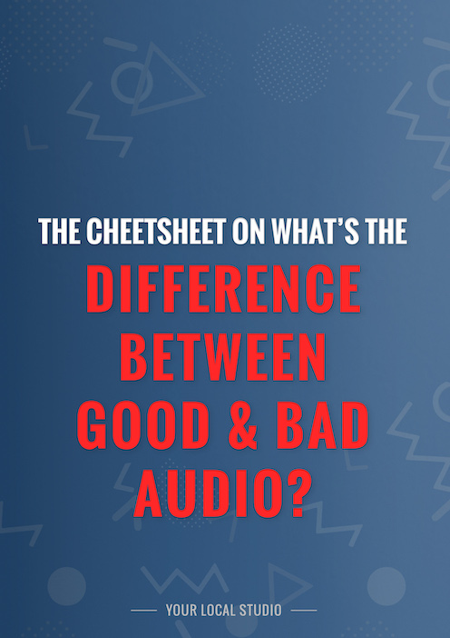 What's the difference between good and bad audio?