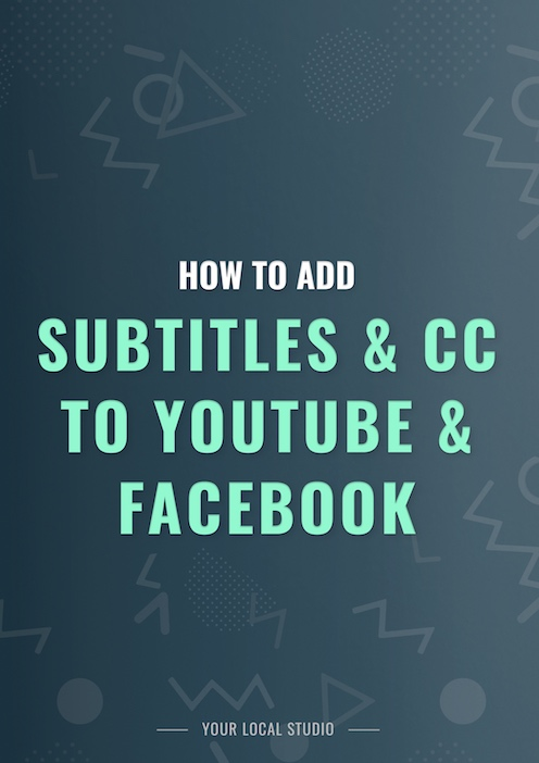 adding subtitles/CC to YouTube & Facebook