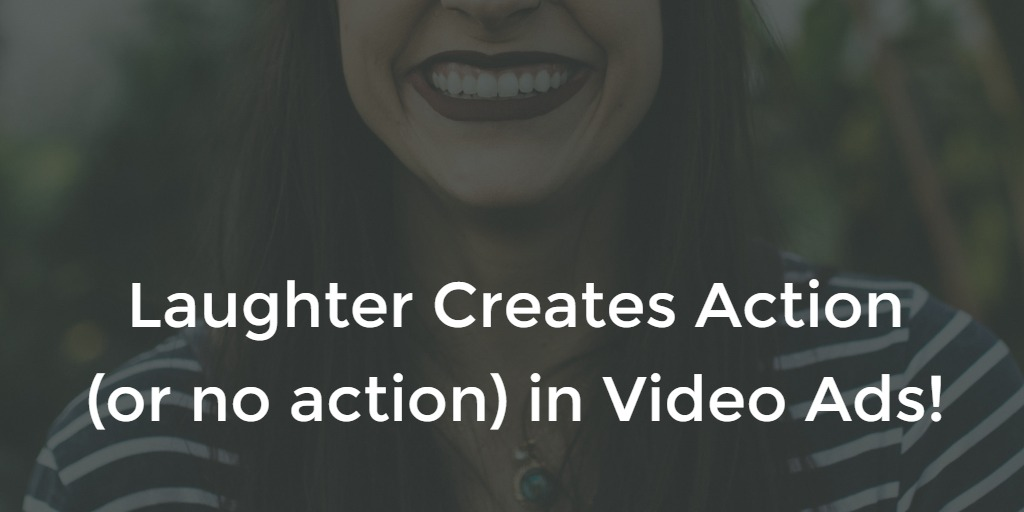 laughter creates action in video ads