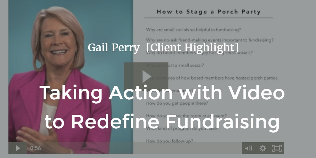 Taking Action with Video to Redefine Fundraising [Client Highlight]