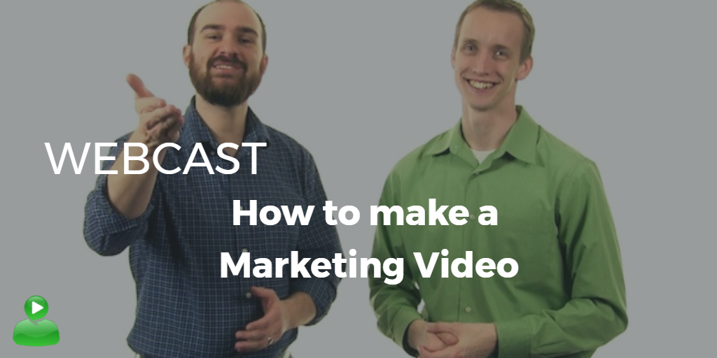 Making a Marketing Video: Pre-Production Webcast