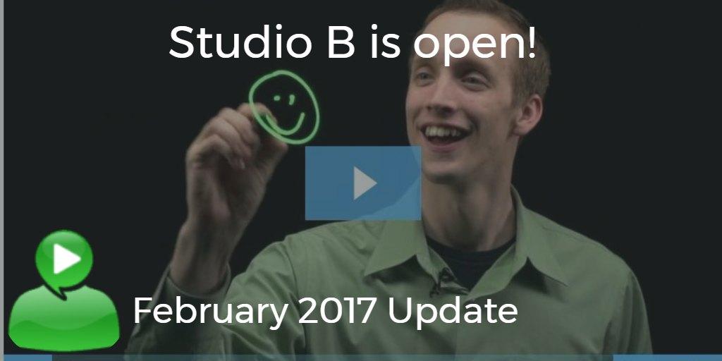 Studio B is OPEN – February 2017 Update