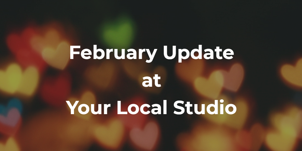 February 2018 Update – Sharing the LOVE at Your Local Studio