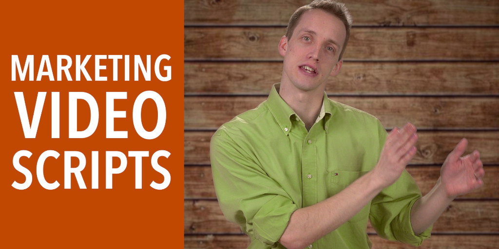 4 Types of Business Video Marketing Scripts