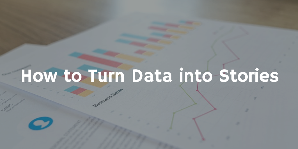 How to Turn Data Into Stories (make boring facts exciting)