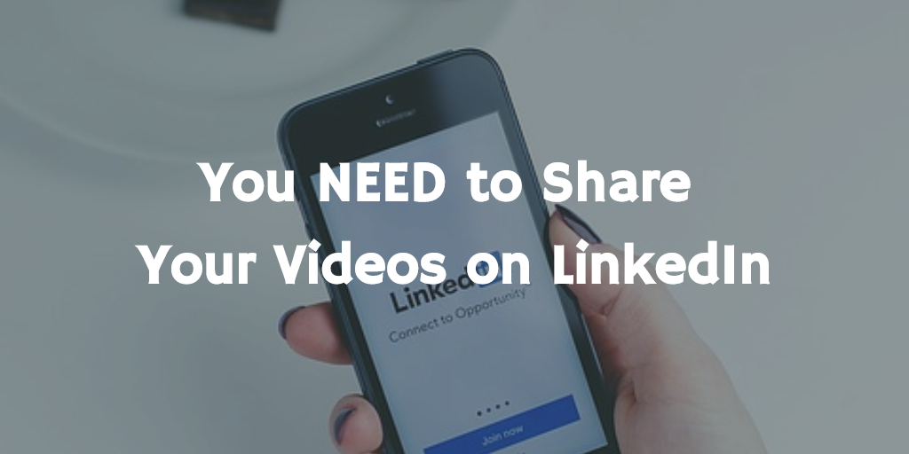 You NEED to Share Your Videos on LinkedIn